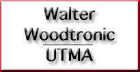Walter Woodtronic / UTMA